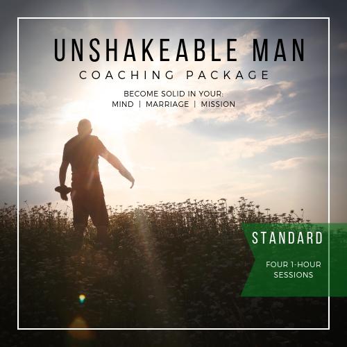 Unshakeable Man Coaching PAckage Standard